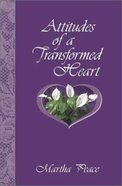 Attitudes of a Transformed Heart Paperback