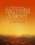 10 Secrets of a Successful Achiever Paperback