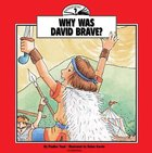 I Wonder Why Was David Brave (I Wonder Series)