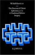 The Descent of Christ: Ephesians4:7-11 and Traditional Hebrew Imagery Hardback