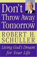 Don't Throw Away Tomorrow Paperback