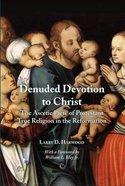 Denuded Devotion to Christ Paperback
