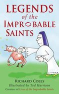 Legends of the Improbable Saints Paperback