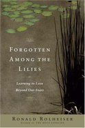 Forgotten Among the Lilies Paperback