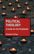 Political Theology (Guides For The Perplexed Series) Hardback