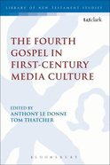 The Fourth Gospel in First-Century Media Culture (Library Of New Testament Studies Series) Paperback