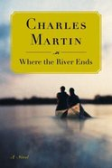 Where the River Ends Hardback