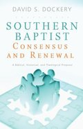 Southern Baptist Consensus and Renewal Paperback
