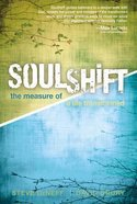 Soulshift: The Measure of a Life Transformed Paperback