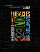 The Believers' Guide to Miracles Healing Impartation and Activation Paperback