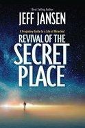 Revival of the Secret Place Paperback