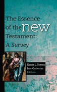 The Essence of the New Testament: A Survey Hardback