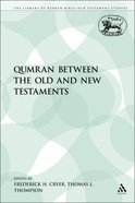 Qumran Between the Old and New Testaments (Library Of Hebrew Bible/old Testament Studies Series) Paperback