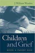 Children and Grief: When a Parent Dies Paperback
