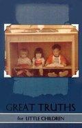 Great Truths For Little Children Paperback