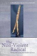 The Non-Violent Radical Paperback