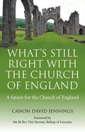 What's Still Right With the Church of England Paperback