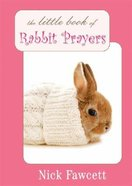 Little Book of Rabbit Prayers Hardback
