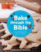 Bake Through the Bible: 20 Cooking Activities to Explore Bible Truths With Your Child Paperback