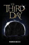 The Third Day: The Gospel of Luke 22-24 Paperback