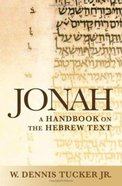 Jonah a Handbook on the Hebrew Text (Baylor Handbook On The Hebrew Bible Series)