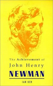The Achievement of John Henry Newman