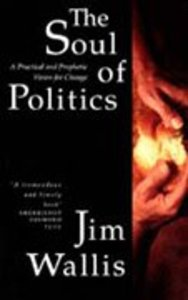Soul of Politics: Practical and Prophetic Vision For Change