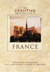 The Christian Travelers Guide to France
