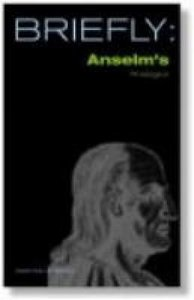 Anselms Proslogion (Briefly Series)