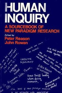 Human Inquiry: A Source Book of New Paradigm Research