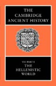 Part 1 the Hellenistic World (#07 in Cambridge Ancient History Series)