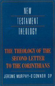 The Theology of the Second Letter to the Corinthians (Cambridge New Testament Theology Series)