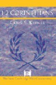 New Cambridge: 1 & 2 Corinthians (#. in New Cambridge Bible Commentary Series)