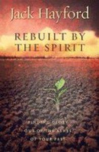 Rebuilt By the Spirit