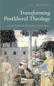 Transforming Post-Liberal Theology