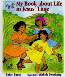 My Book About Life in Jesus Time