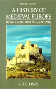 History of Medieval Europe From Constantine to St Louis