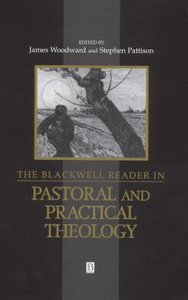 Blackwell Reader in Pastoral & Practical Theology