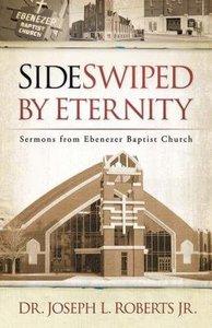 Sideswiped By Eternity