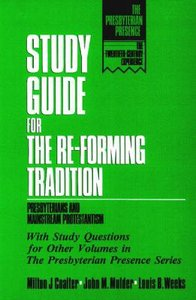 Study Guide For the Reforming Tradition (The Presbyterian Presence Series)