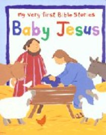 Baby Jesus (My Very First Bible Stories Series)