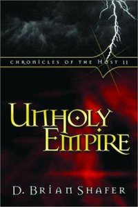 Unholy Empire (#02 in Chronicles Of The Host Series)
