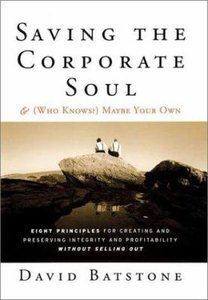 Saving the Corporate Soul (Who Knows, Maybe Your Own)