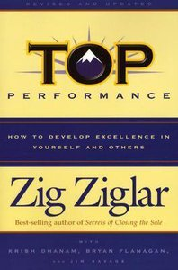 Top Performance: How to Develop Excellence in Yourself and Others (2004)