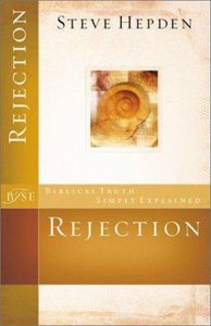 Rejection (Biblical Truths Simply Explained Series)