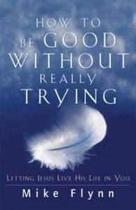 How to Be Good Without Really Trying