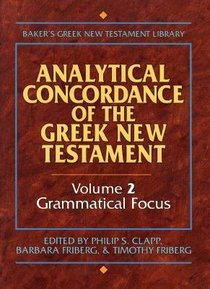 Analytical Concordance of the Greek New Testament #02: Grammatical Focus