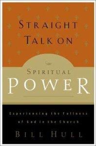 Straight Talk on Spiritual Power