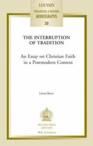 Interrupting Tradition (#30 in Louvain Theological & Pastoral Monographs Series)