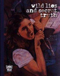 Wild Lies & Secret Truth (#03 in Summit High Series)